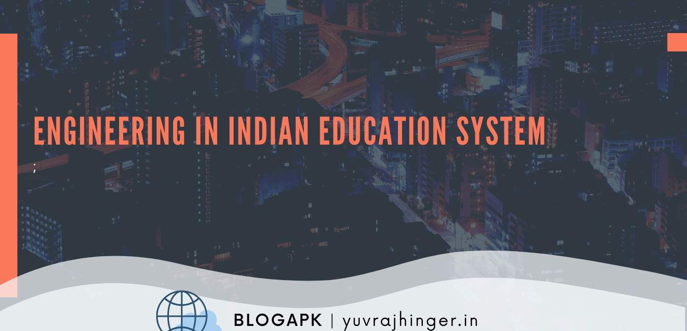 Interesting Fact about Engineering - Indian Education System