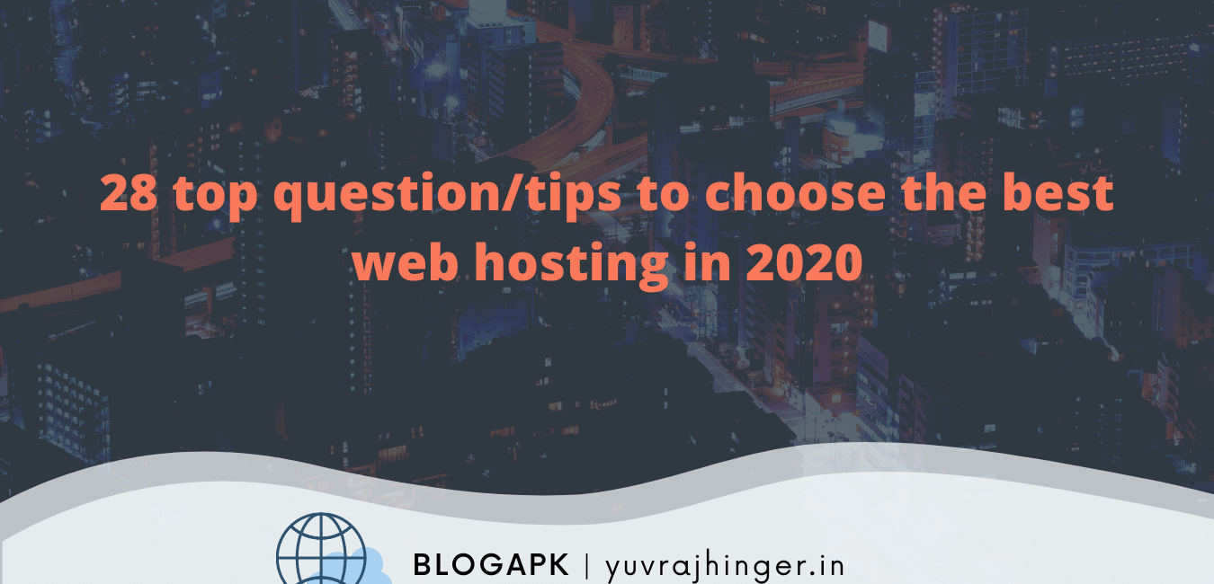 28 top question/tips to choose the best web hosting in 2020