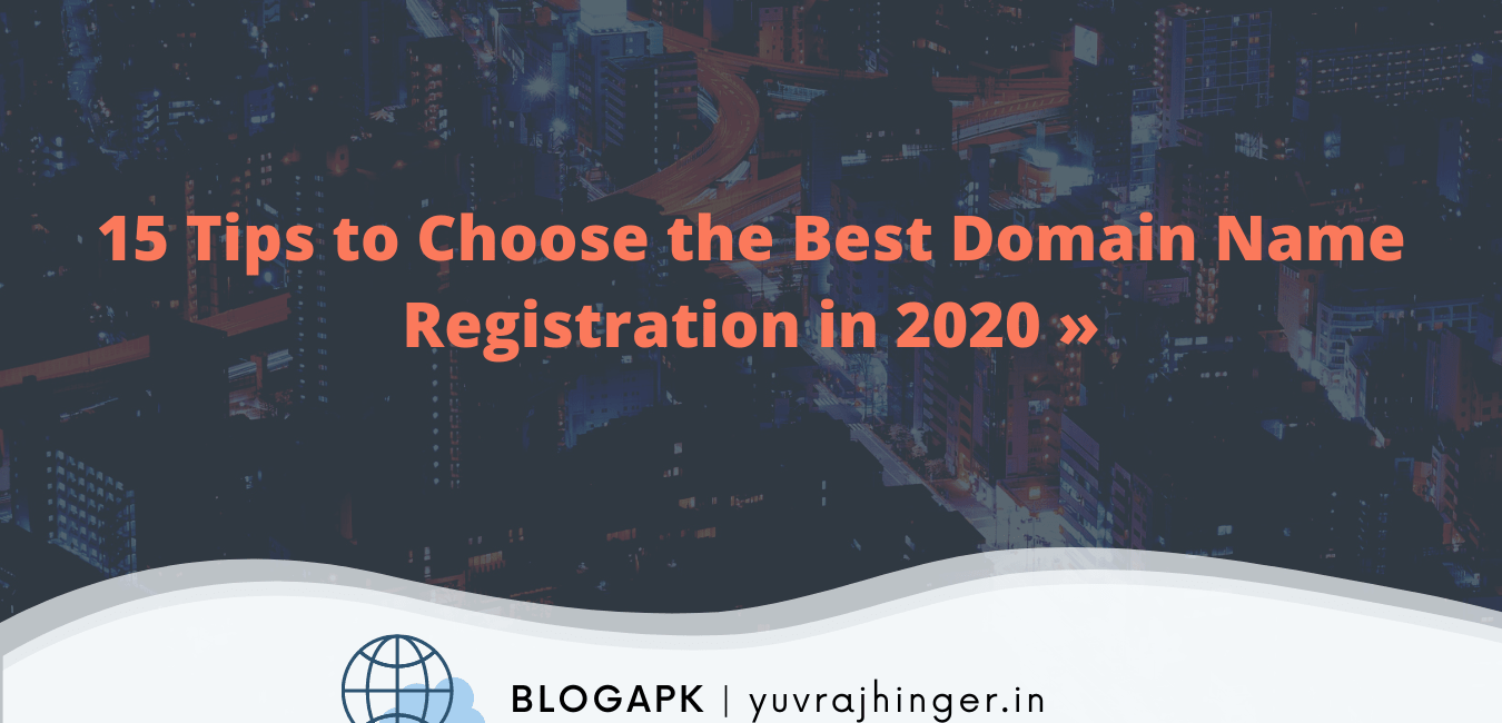 15 Tips to Choose the Best Domain Name Registration in 2020 »