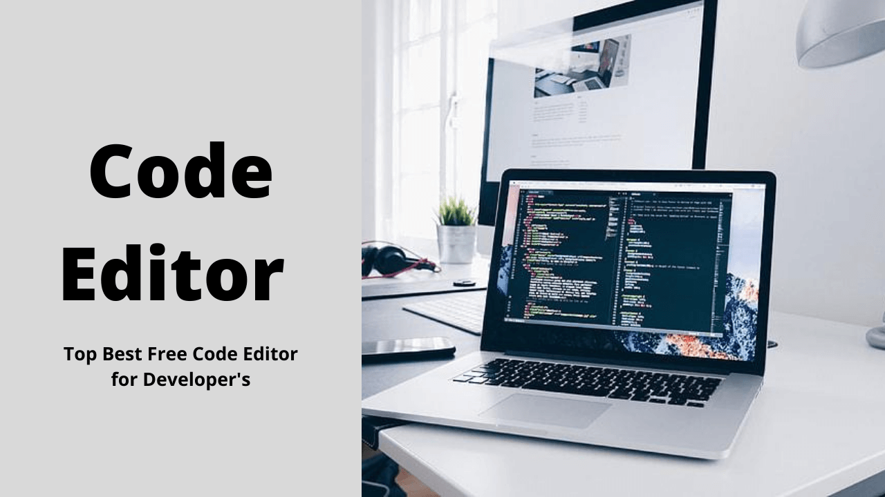 Top Best Free Code Editor for Developer's